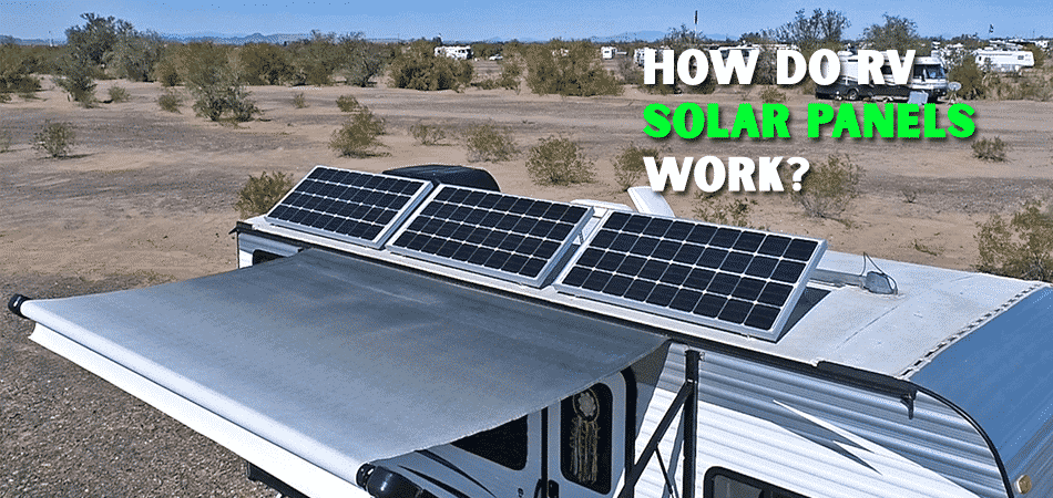 How Do Rv Solar Panels Work? 5 Step in-depth Guidelines