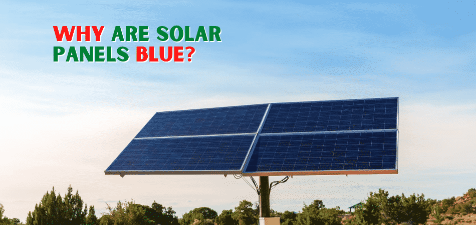 Why Are Solar Panels Blue