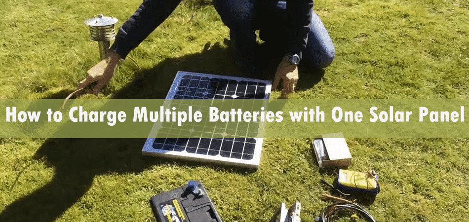 How to Charge Multiple Batteries with One Solar Panel?
